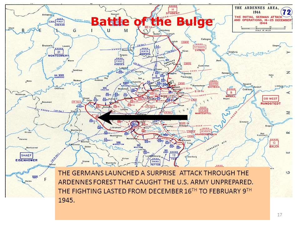 17. THE GERMANS LAUNCHED A SURPRISE ATTACK THROUGH THE ARDENNES FOREST THAT CAUGHT THE U.S. ARMY UNPREPARED. THE FIGHTING LASTED FROM DECEMBER 16 TH T