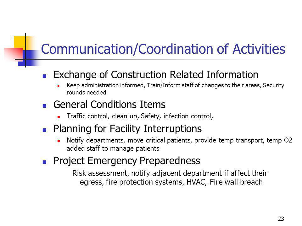 23 Communication/Coordination of Activities Exchange of Construction Related Information Keep administration informed, Train/Inform staff of changes t