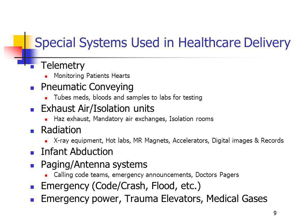 9 Special Systems Used in Healthcare Delivery Telemetry Monitoring Patients Hearts Pneumatic Conveying Tubes meds, bloods and samples to labs for test