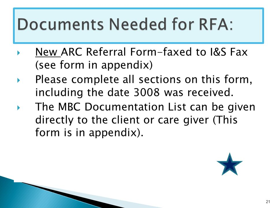  New ARC Referral Form-faxed to I&S Fax (see form in appendix)  Please complete all sections on this form, including the date 3008 was received.
