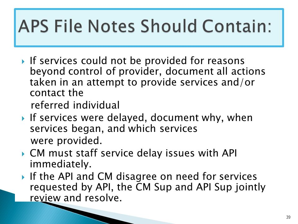 If services could not be provided for reasons beyond control of provider, document all actions taken in an attempt to provide services and/or contact the referred individual  If services were delayed, document why, when services began, and which services were provided.