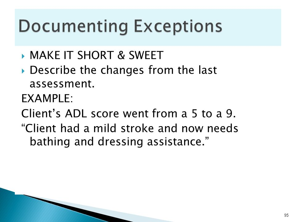  MAKE IT SHORT & SWEET  Describe the changes from the last assessment.