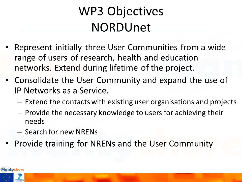 WP3 Objectives NORDUnet Represent initially three User Communities from a wide range of users of research, health and education networks.