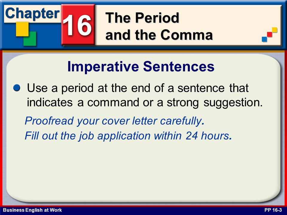 Business English at Work The Period and the Comma Series PP 16-16a Use commas to separate words, phrases, or clauses in a series.