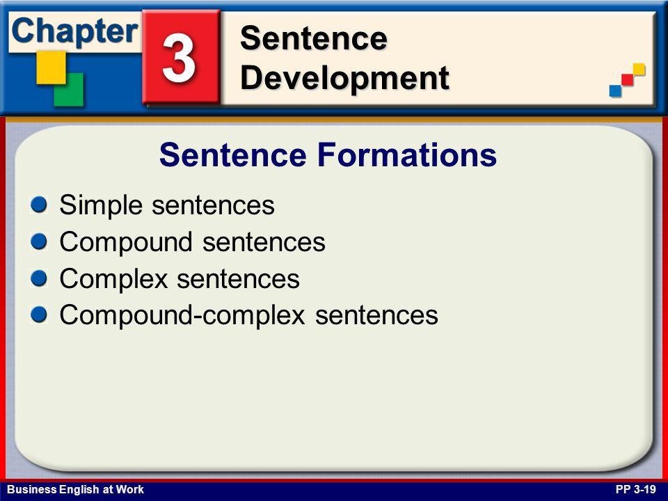 Business English at Work SentenceDevelopment Simple sentences Compound sentences Complex sentences Compound-complex sentences Sentence Formations PP 3