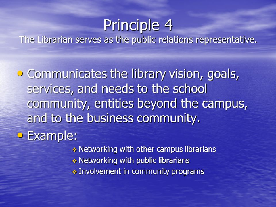Principle 4 The Librarian serves as the public relations representative.