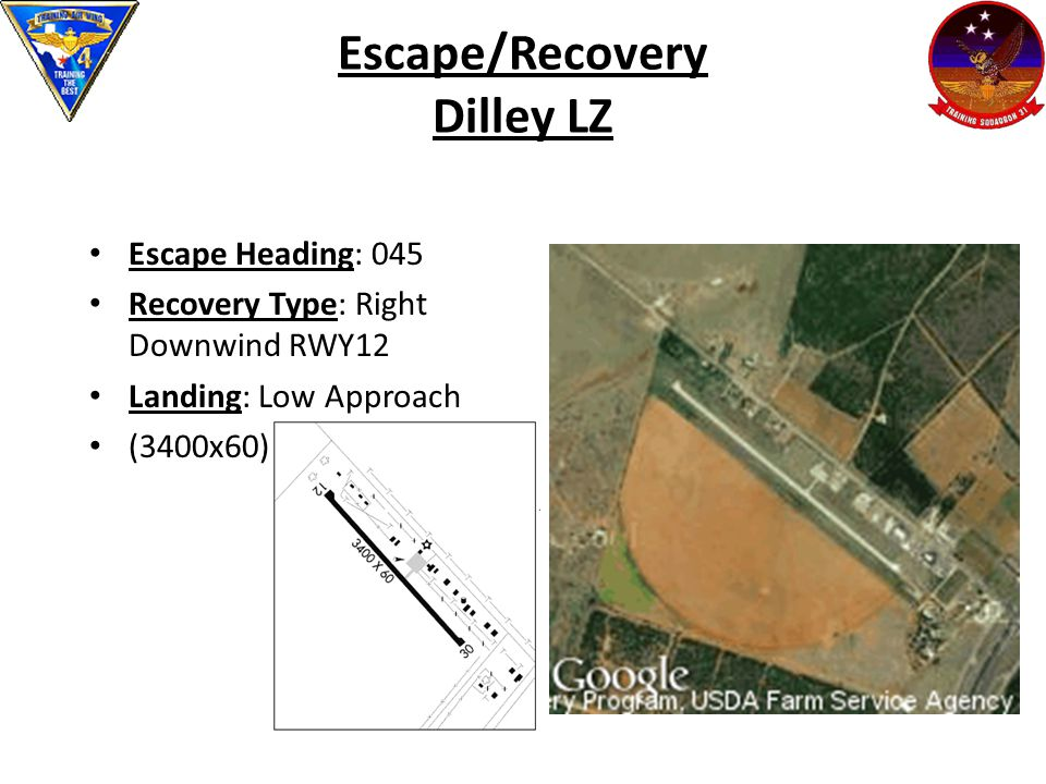Escape/Recovery Dilley LZ Escape Heading: 045 Recovery Type: Right Downwind RWY12 Landing: Low Approach (3400x60)