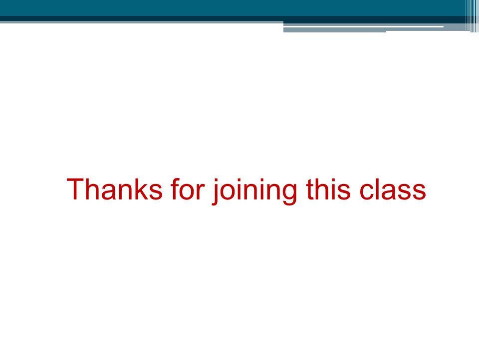 Thanks for joining this class
