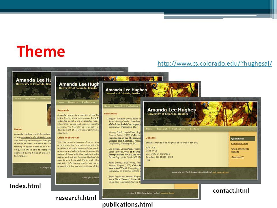 Theme http://www.cs.colorado.edu/~hughesal/ Index.html research.html publications.html contact.html