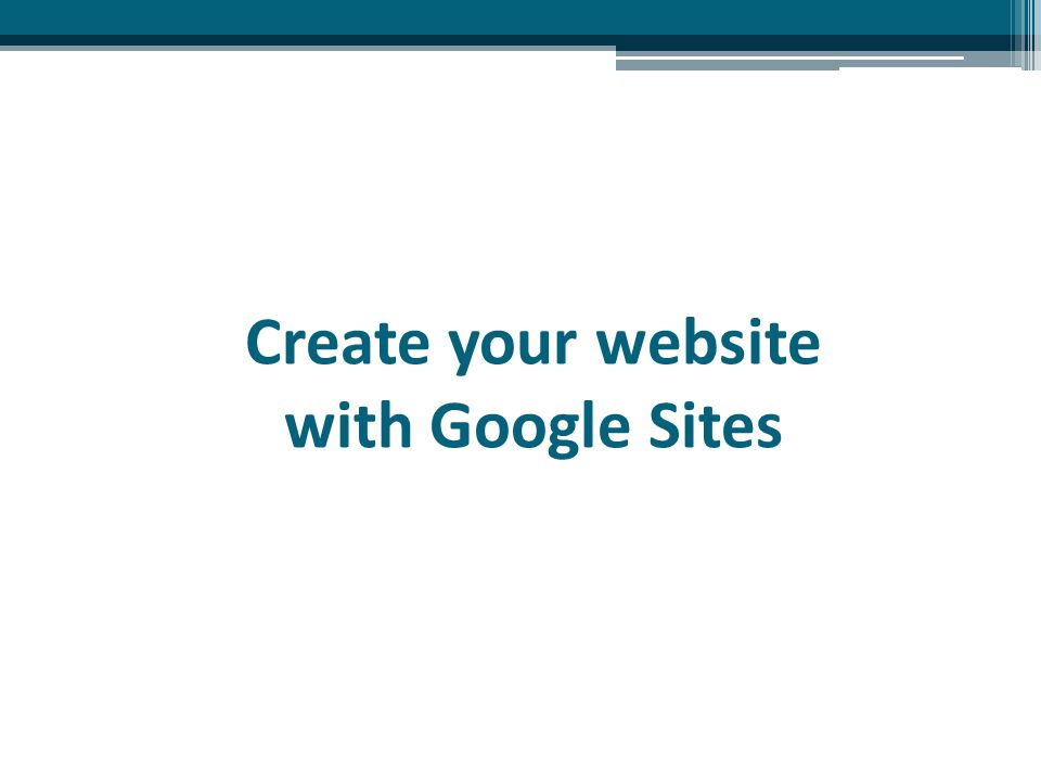 Create your website with Google Sites