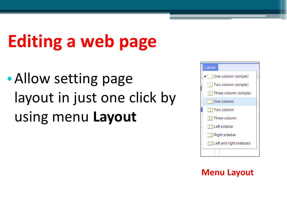 Editing a web page Allow setting page layout in just one click by using menu Layout Menu Layout
