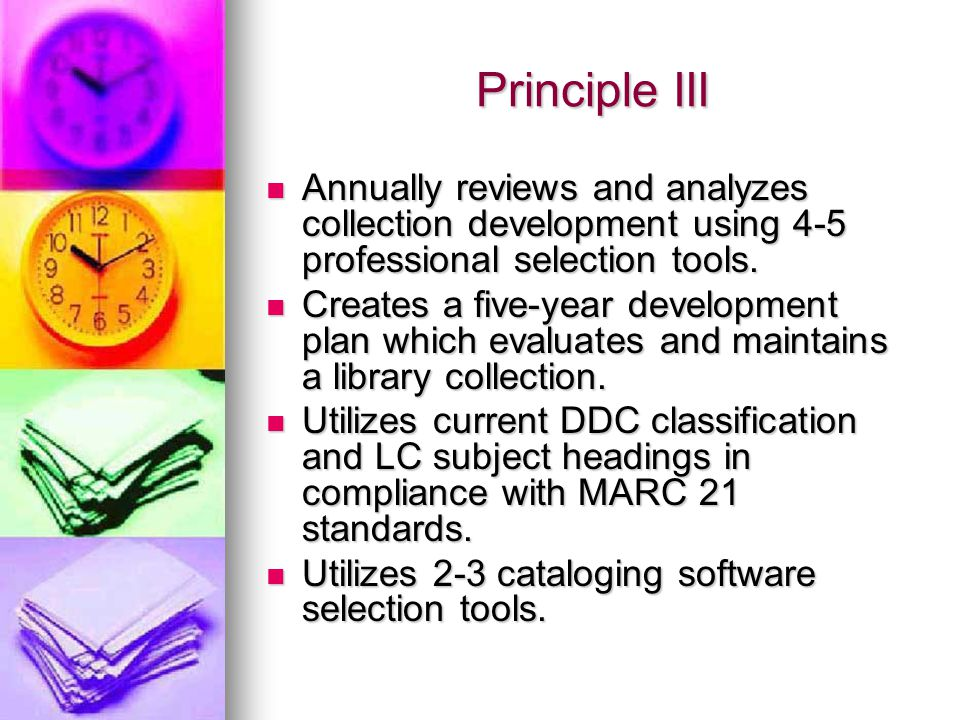 Principle III Annually reviews and analyzes collection development using 4-5 professional selection tools.