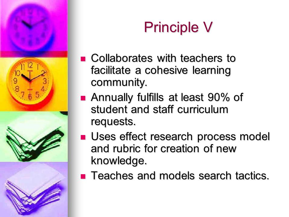 Principle V Collaborates with teachers to facilitate a cohesive learning community.