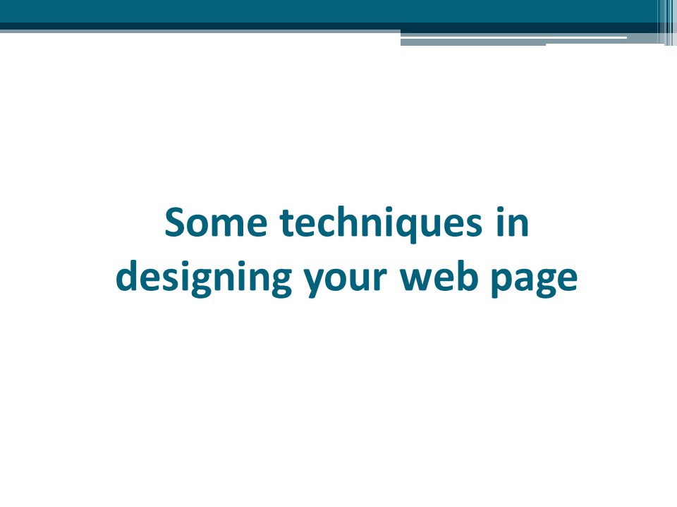 Some techniques in designing your web page