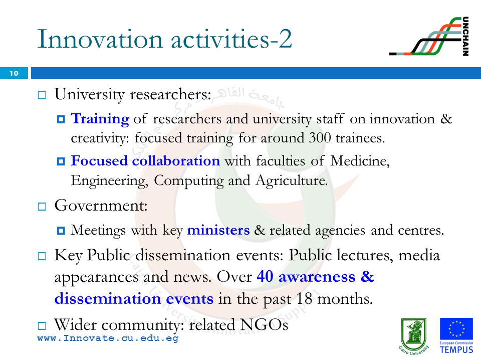 Innovation activities-2 10  University researchers:  Training of researchers and university staff on innovation & creativity: focused training for a
