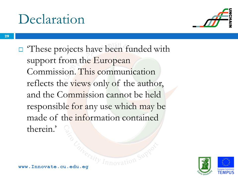 Declaration 29  'These projects have been funded with support from the European Commission. This communication reflects the views only of the author,