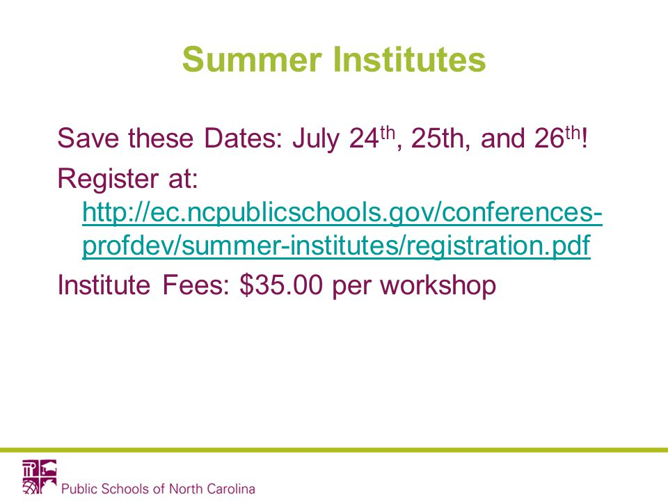 Summer Institutes Save these Dates: July 24 th, 25th, and 26 th .