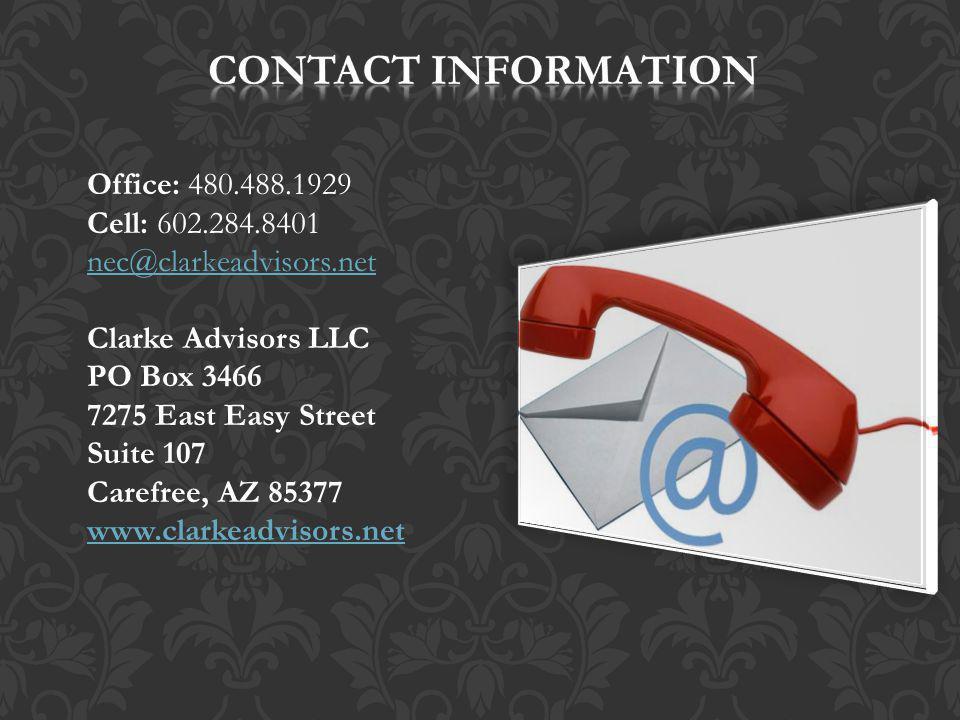 Office: 480.488.1929 Cell: 602.284.8401 nec@clarkeadvisors.net Clarke Advisors LLC PO Box 3466 7275 East Easy Street Suite 107 Carefree, AZ 85377 www.clarkeadvisors.net