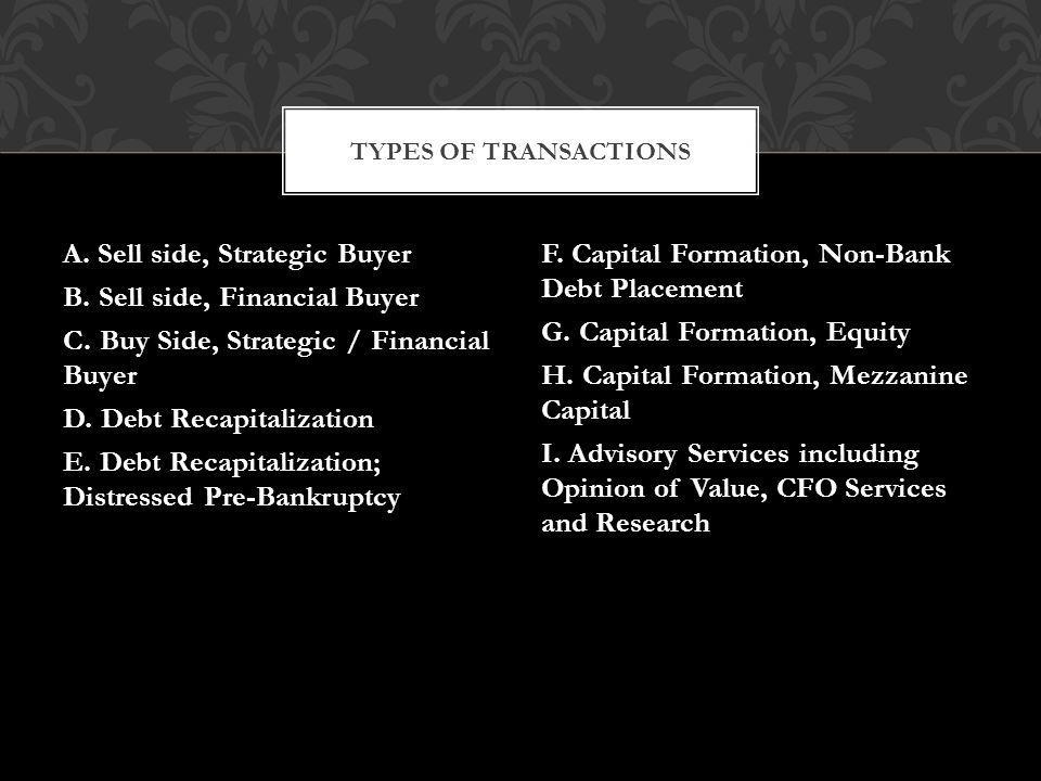 A. Sell side, Strategic Buyer B. Sell side, Financial Buyer C.