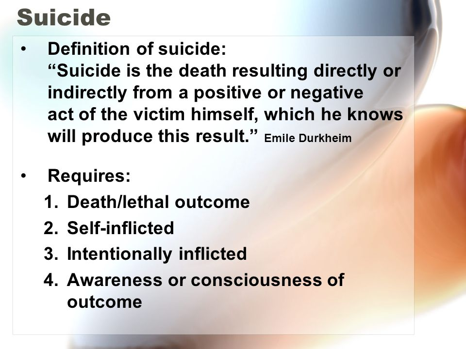 Problems in studying suicide Low base rate No test (biological or psychological) or clinical marker that predicts suicide Requires clinical judgment Numerous false positives in prediction paradigms High risk suicidal patients excluded from most clinical studies