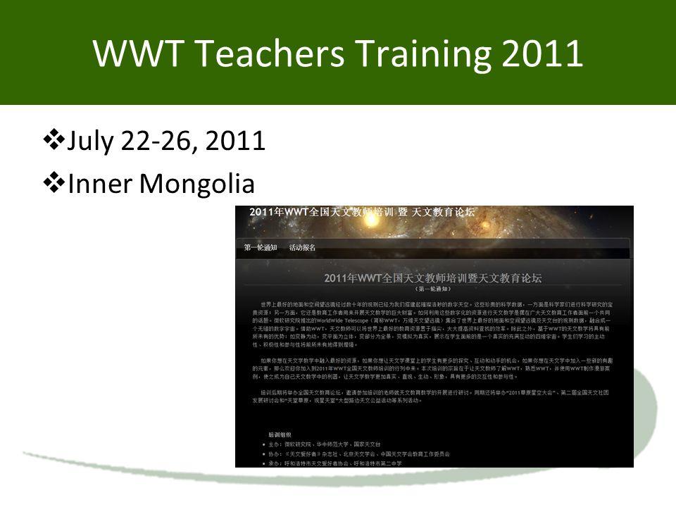 WWT Teachers Training 2011  July 22-26, 2011  Inner Mongolia