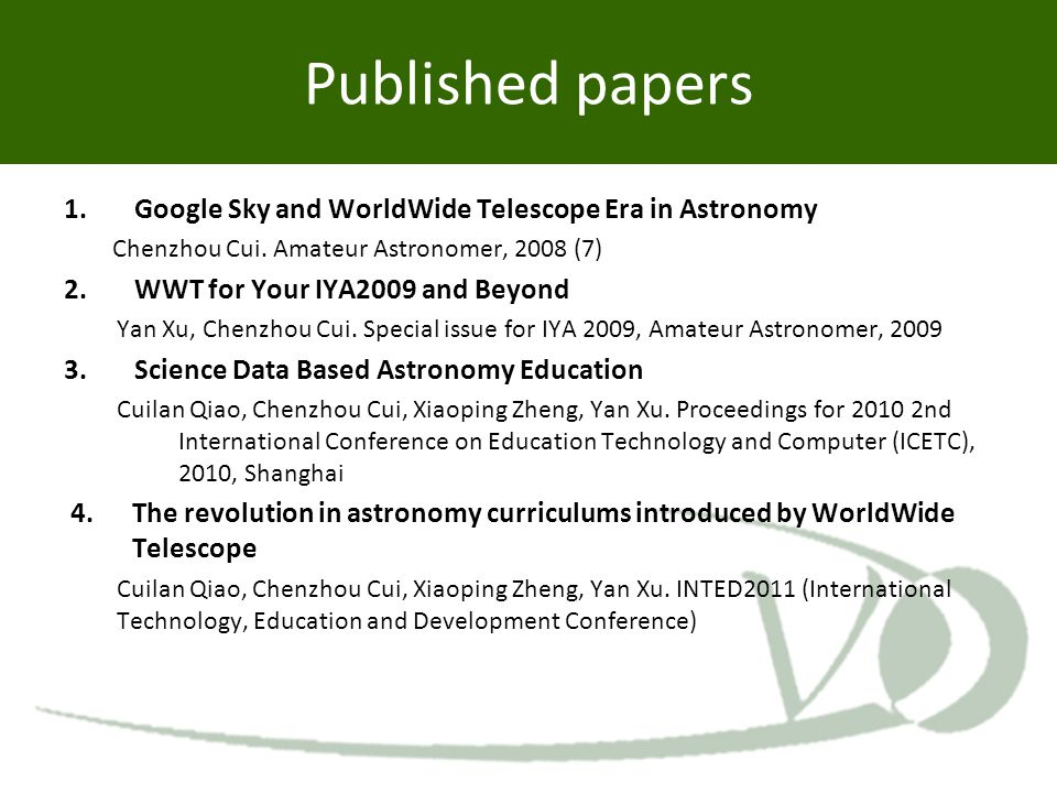 Published papers 1.Google Sky and WorldWide Telescope Era in Astronomy Chenzhou Cui.