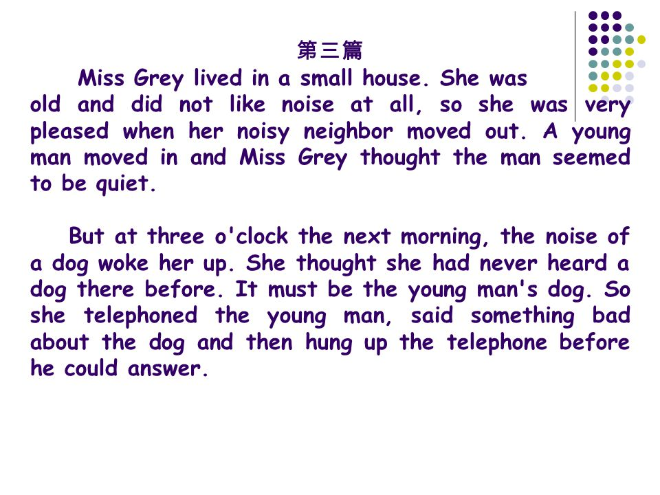 第三篇 Miss Grey lived in a small house.