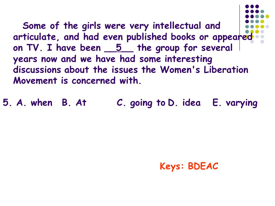 Some of the girls were very intellectual and articulate, and had even published books or appeared on TV.