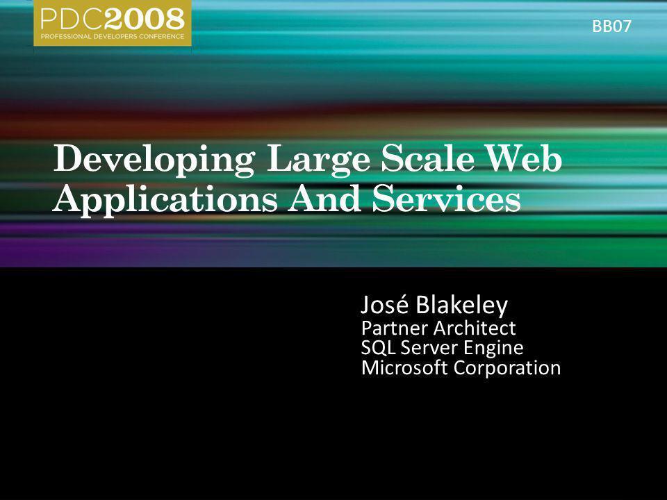 José Blakeley Partner Architect SQL Server Engine Microsoft Corporation BB07