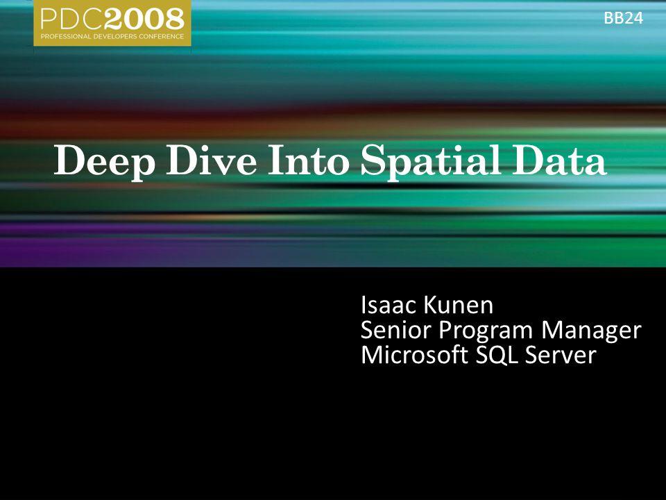 Isaac Kunen Senior Program Manager Microsoft SQL Server BB24