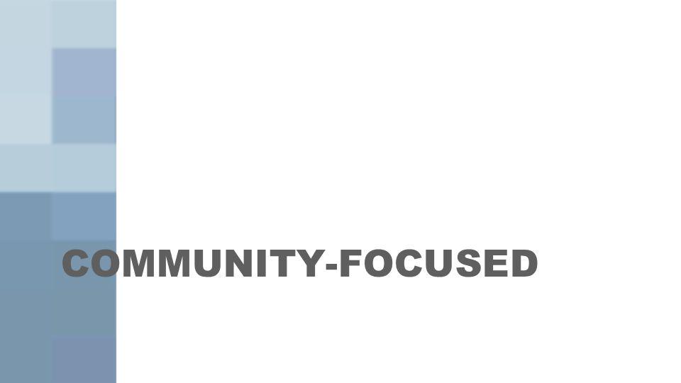 COMMUNITY-FOCUSED