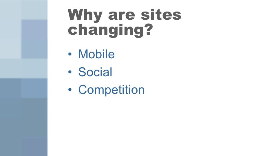 Why are sites changing? Mobile Social Competition