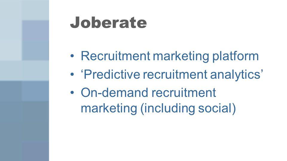 Recruitment marketing platform 'Predictive recruitment analytics' On-demand recruitment marketing (including social)