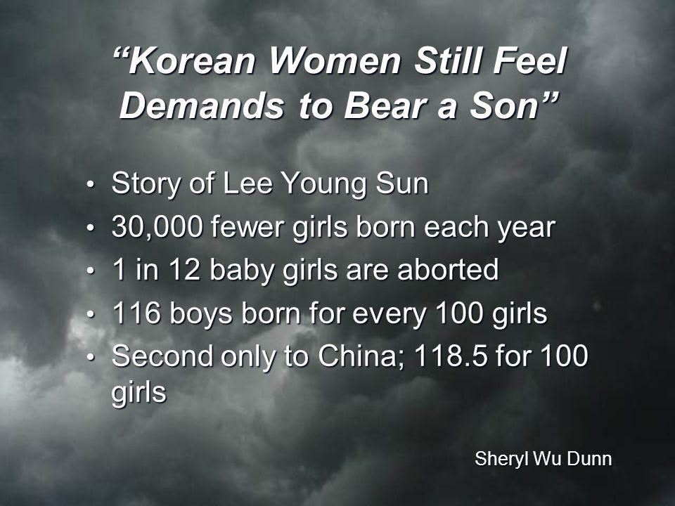 """""""Korean Women Still Feel Demands to Bear a Son"""" Story of Lee Young Sun Story of Lee Young Sun 30,000 fewer girls born each year 30,000 fewer girls bor"""