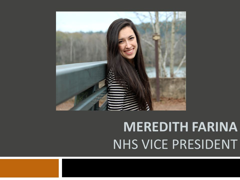 Qualifications  Active participant in multiple clubs: NHS, SGA, National Art Honor Society, Spanish Honor Society  AP/Honors student  Highly dedicated leader  Effective communicator and motivator