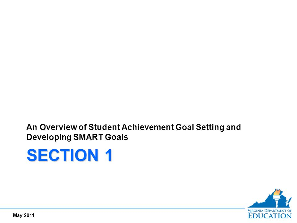 May 2011 Why Consider Student Achievement Goal Setting.