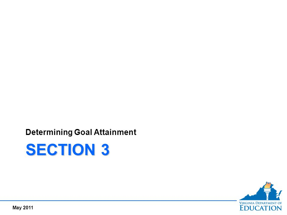 May 2011 SECTION 3 Determining Goal Attainment
