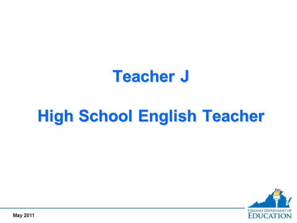 May 2011 Teacher J High School English Teacher