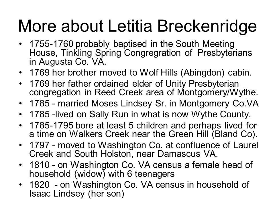 More about Letitia Breckenridge 1755-1760 probably baptised in the South Meeting House, Tinkling Spring Congregration of Presbyterians in Augusta Co.