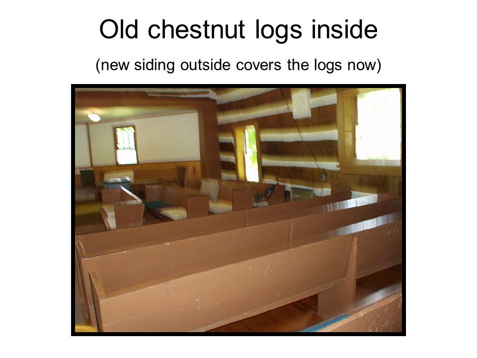 Old chestnut logs inside (new siding outside covers the logs now)