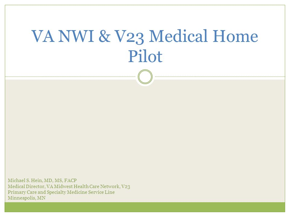 VA NWI & V23 Medical Home Pilot Michael S.