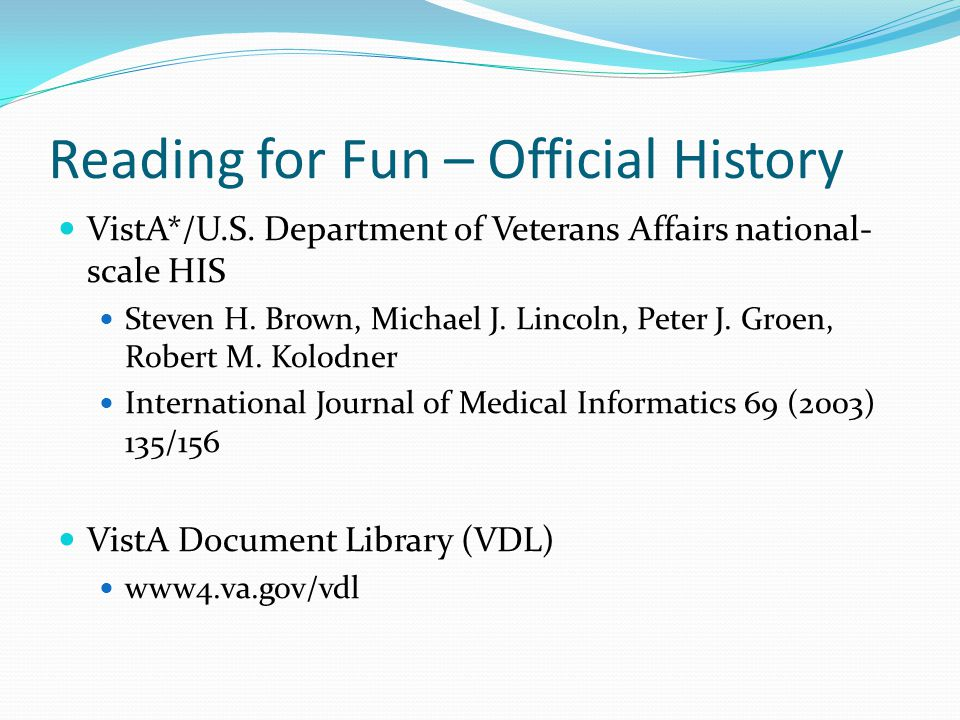 Reading for Fun – Official History VistA*/U.S.
