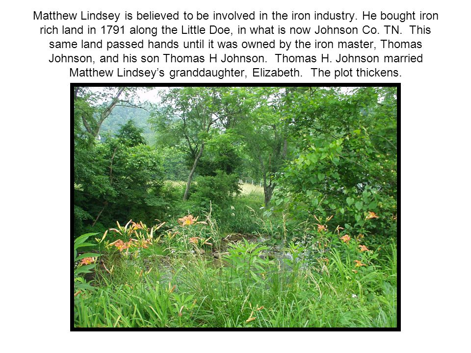 Matthew Lindsey is believed to be involved in the iron industry.