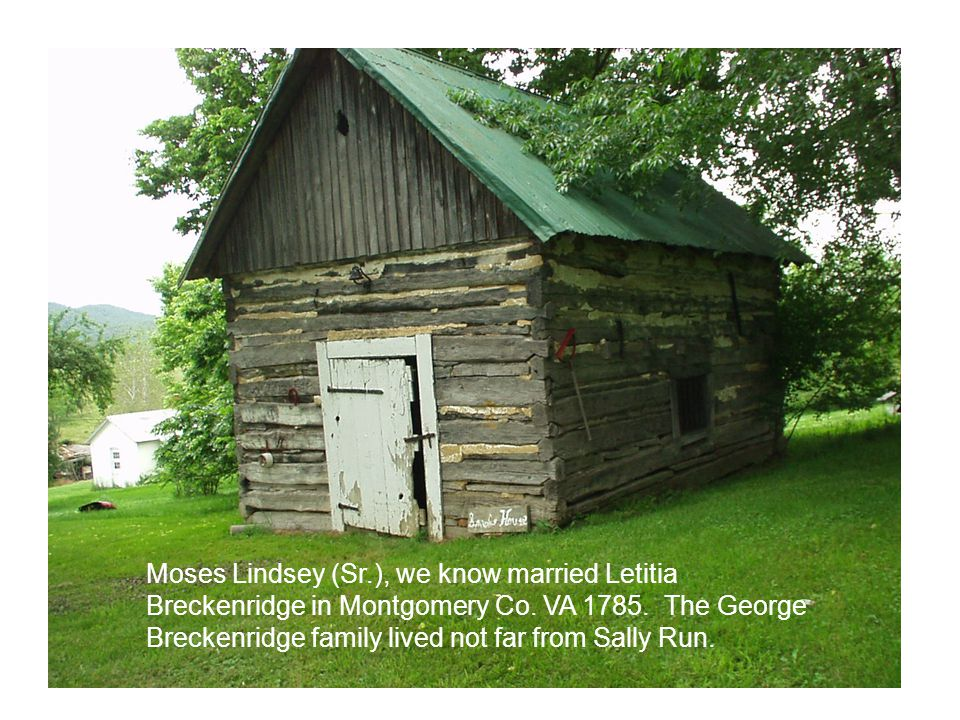 Moses Lindsey (Sr.), we know married Letitia Breckenridge in Montgomery Co.
