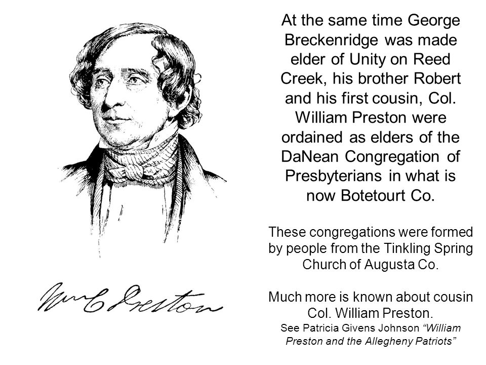 At the same time George Breckenridge was made elder of Unity on Reed Creek, his brother Robert and his first cousin, Col.