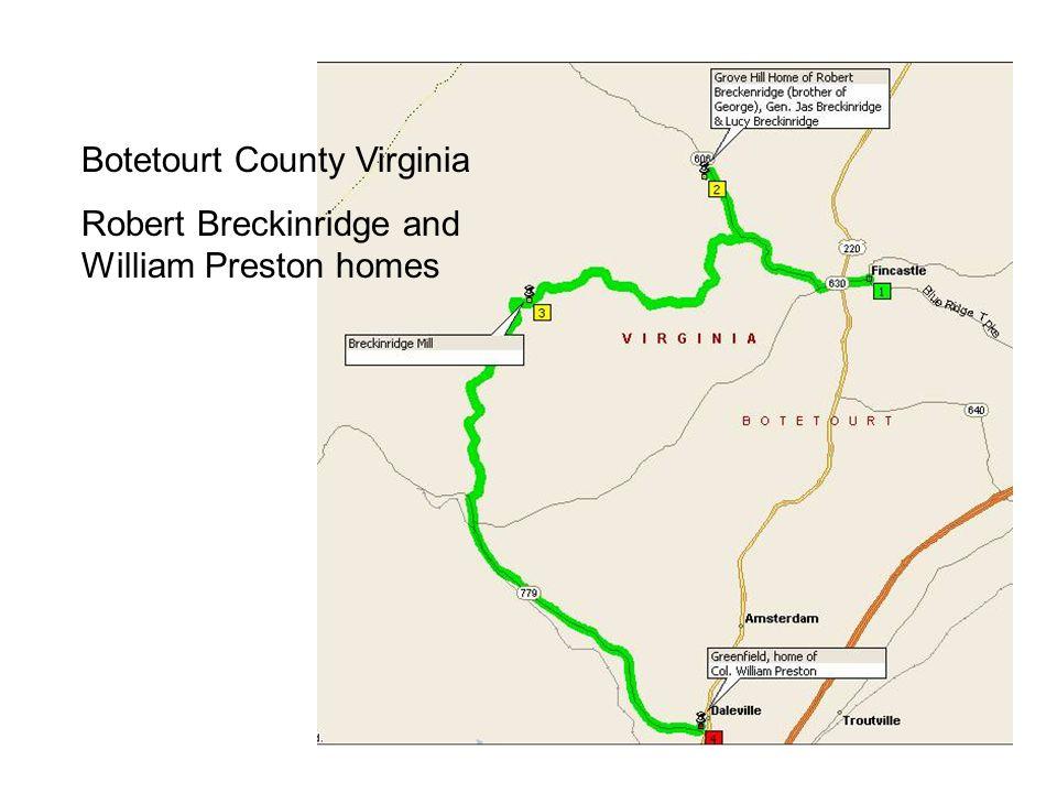 Botetourt County Virginia Robert Breckinridge and William Preston homes
