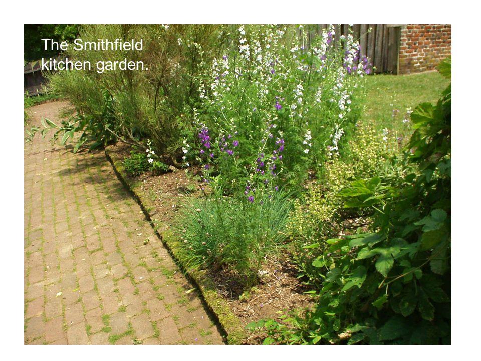 The Smithfield kitchen garden.