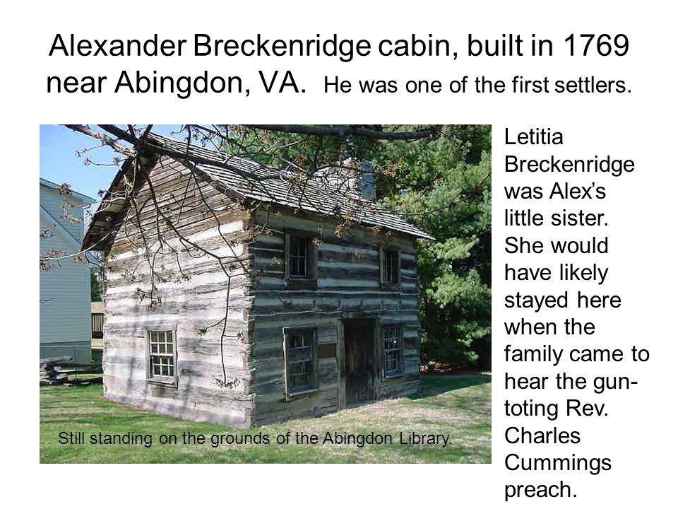 Alexander Breckenridge cabin, built in 1769 near Abingdon, VA.
