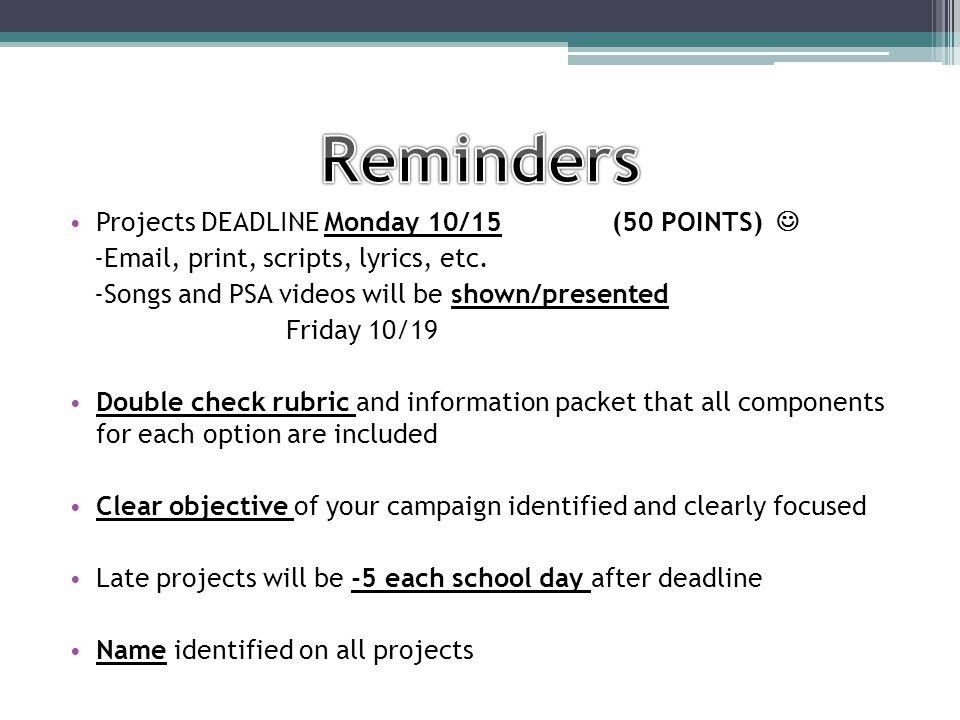 Projects DEADLINE Monday 10/15 (50 POINTS) -Email, print, scripts, lyrics, etc.