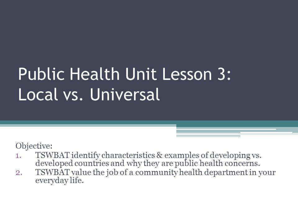 Public Health Unit Lesson 3: Local vs.